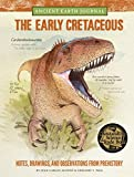 Ancient Earth Journal: The Early Cretaceous: Notes, drawings, and observations from prehistory