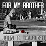 For My Brother: Det. Jason Strong, Book 3 | John C. Dalglish