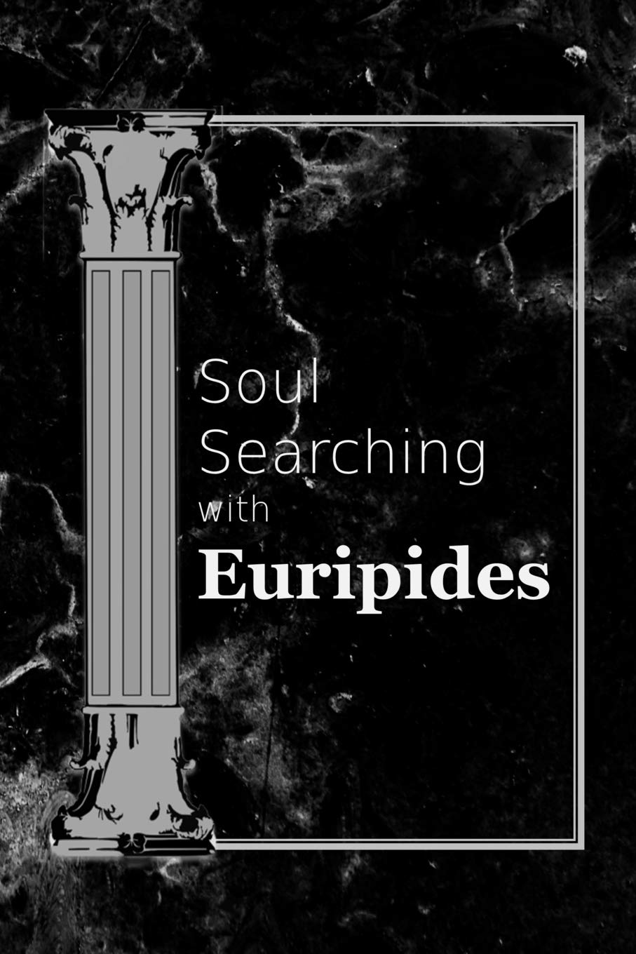 Soul Searching with Euripides: A Men\'s Journal with Quotes ...