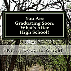 You Are Graduating Soon: What's After High School? Audiobook