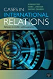 Cases in International Relations; Pathways to Conflict and Cooperation