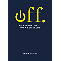 OFF. Your Digital Detox for a Better Life (English Edition)