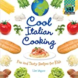 Cool Italian Cooking: Fun and Tasty Recipes for Kids