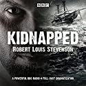 Kidnapped: BBC Radio 4 full-cast dramatisation Radio/TV Program by Robert Louis Stevenson Narrated by Owen Whitelaw, Michael Nardone, David Hayman