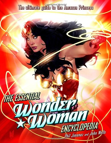 The Essential Wonder Woman Encyclopedia: The Ultimate Guide to the Amazon Princess PDF