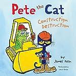 Pete the Cat: Construction Destruction | James Dean