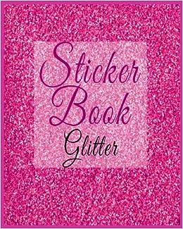 ab9bbccc4fa00 Sticker Book Glitter  Blank Permanent Sticker Book  Dartan Creations   9781545052853  Amazon.com  Books