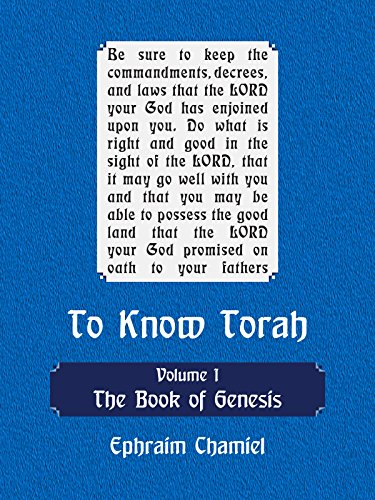 To Know Torah - The Book of Genesis: To Understand the Weekly Parasha. Modern Reading in the Peshat of the Torah and its Ideas cover