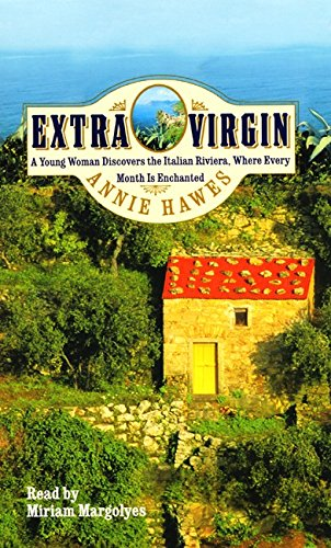 Extra Virgin: A Young Woman Discovers the Italian Riviera Where Every Month Is Enchanted