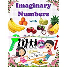 Imaginary Numbers: With Apples, Oranges and Bananas