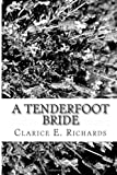 A Tenderfoot Bride, Clarice E. Richards, 1484151917