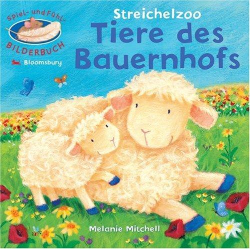 Streichelzoo - Tiere des Bauernhofs: Spiel- und Fühlbilderbuch