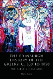 The Edinburgh History of the Greeks, C. 500 To 1050, Florin Curta, 0748694323