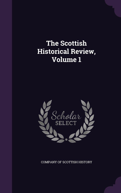 Download The Scottish Historical Review, Volume 1 pdf epub