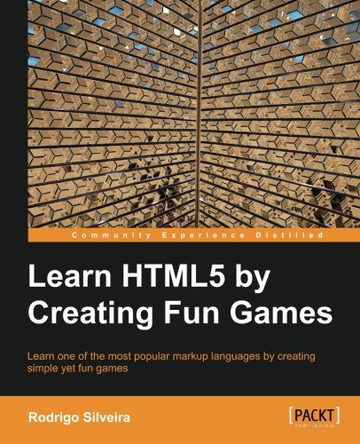 Learning HTML5 by Creating Fun Games by Packt Publishing