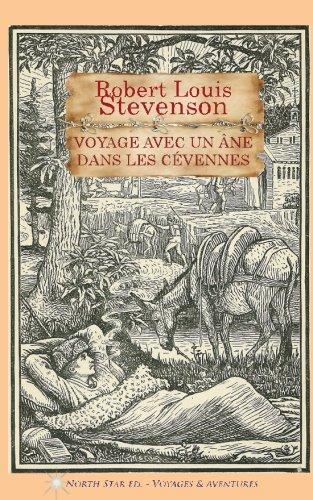 Northstar Explorer (Voyage avec un âne dans les Cévennes (texte intégral) (French Edition))