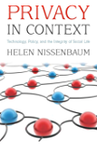 Privacy in Context: Technology, Policy, and the Integrity of Social Life