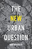 The New Urban Question, Merrifield, Andy, 0745334849