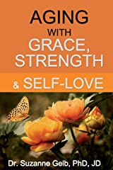 AGING WITH GRACE, Strength & Self-Love (The Life Guide Series) Paperback