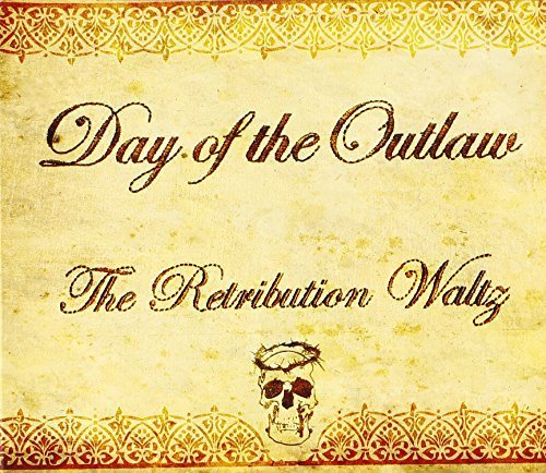 Retribution Waltz by Day of the Outlaw (2013-05-04)
