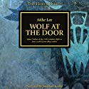 Wolf at the Door: The Horus Heresy Audiobook by Mike Lee Narrated by Jonathan Keeble