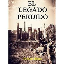 El Legado Perdido: Acción, Aventuras, Ficción histórica, Misterio, Suspense, Ciencia ficción, Fantasía. (Spanish Edition)