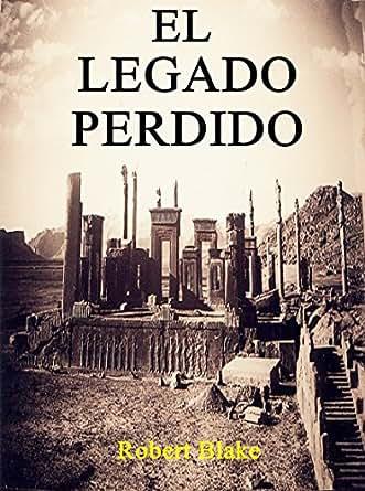 El Legado Perdido (Novela histórica) Acción, Aventuras