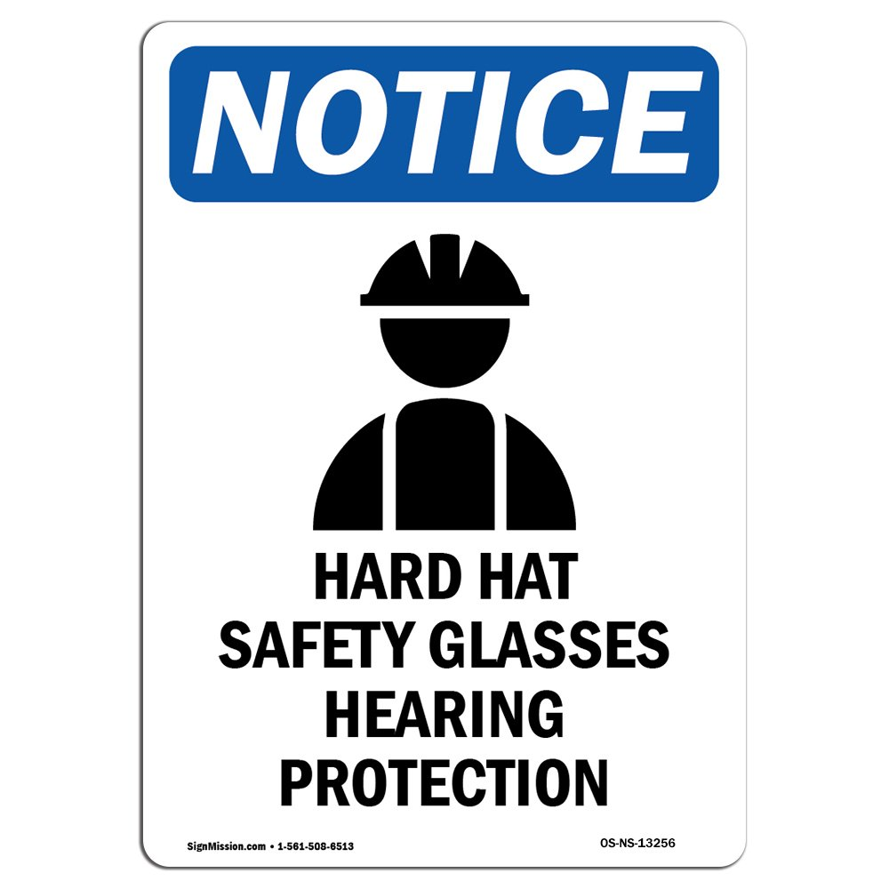 OSHA Notice Sign - Hard Hat Safety Glasses   Choose from: Aluminum, Rigid Plastic or Vinyl Label Decal   Protect Your Business, Construction Site, Warehouse & Shop Area   Made in The USA