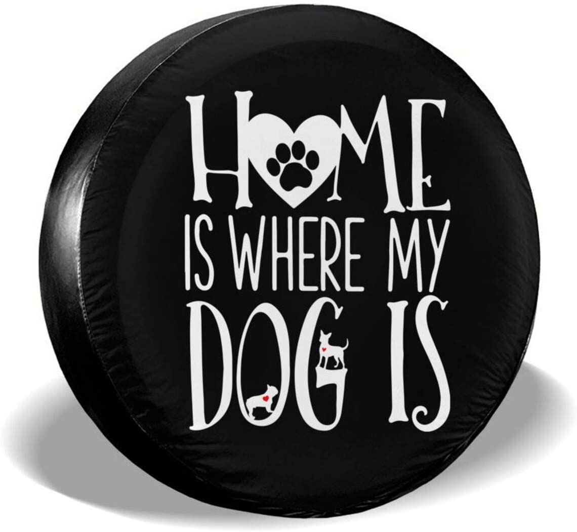 DPT3LTT Home is Where My Dog is Spare Tire Type Cover Wheel for Jeep Trailer SUV ect