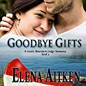 Goodbye Gifts: Castle Mountain Lodge Audiobook by Elena Aitken Narrated by Jennifer Drake Ford