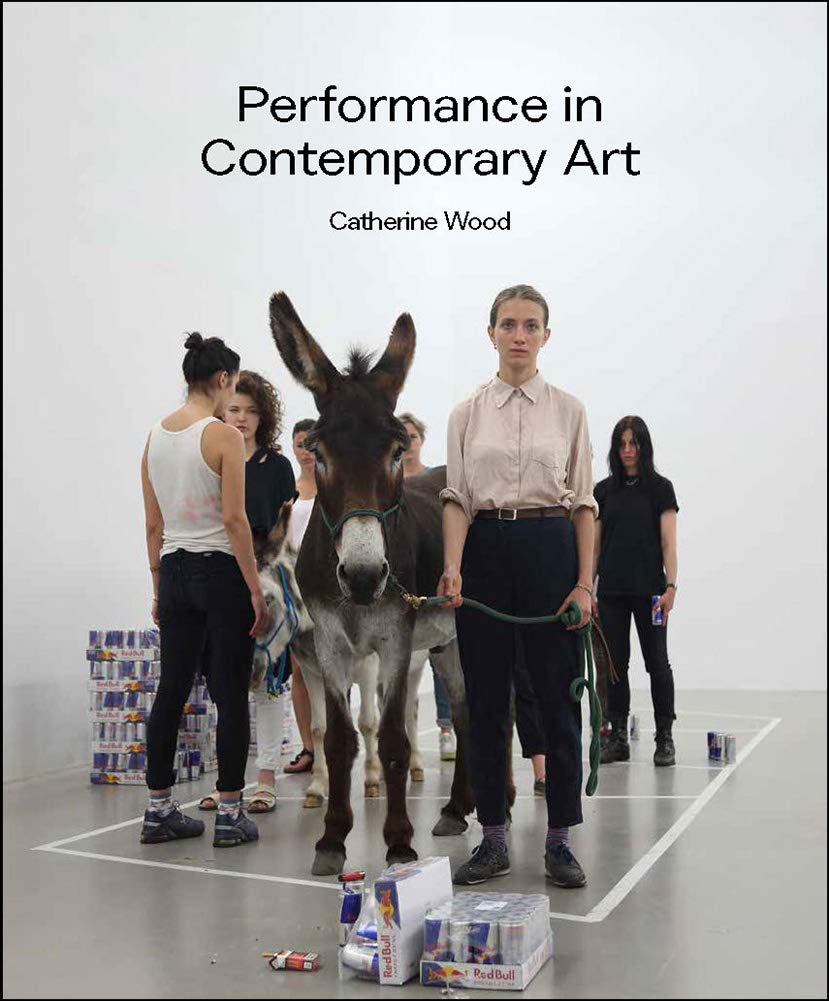 Performance in Contemporary Art por Catherine Wood