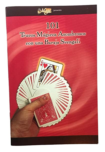 101 Trucos Magicos Asombrosos con una Baraja Svengali