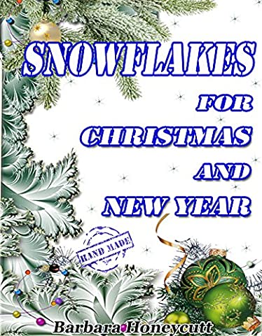 Snowflakes for Christmas and New Year (Hand Made Book 1)