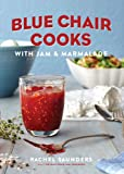 Blue Chair Cooks with Jam & Marmalade (Volume 2) (Blue Chair Jam)