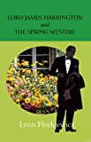 LORD JAMES HARRINGTON AND THE SPRING MYSTERY (Lord James Harrington Mysteries Book 2)