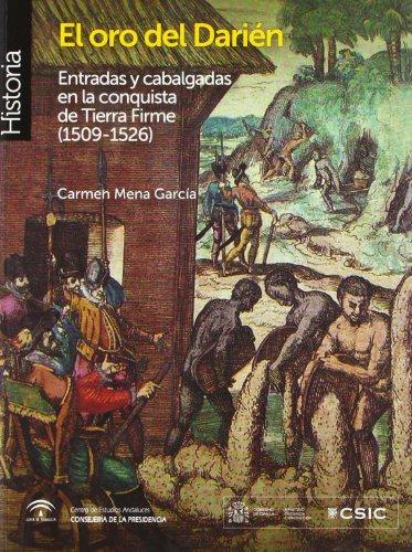El oro del Darién : entradas y cabalgadas en la conquista de tierra firme, 1509-1526