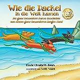 Wie Die Dackel in Die Welt Kamen: Die Ganz Besondere Kurze Geschichte Von Einem Ganz Besonderen Langen Hund (German/ English Soft Cover) (Tall Tales) (German Edition)