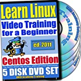 Learn Linux Systems for a Beginner Video Training and Two Certification Exams Bundle, CentOS Edition. 5-disc DVD Set, Ed.2011