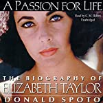 A Passion for Life: The Biography of Elizabeth Taylor | Donald Spoto