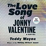 The Love Song of Jonny Valentine: A Novel   Teddy Wayne