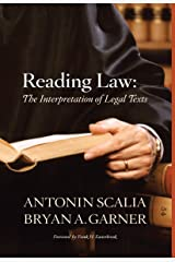 Scalia and Garner's Reading Law: The Interpretation of Legal Texts Kindle Edition