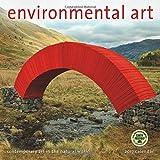 img - for Environmental Art 2017 Wall Calendar: Contemporary Art in the Natural World book / textbook / text book