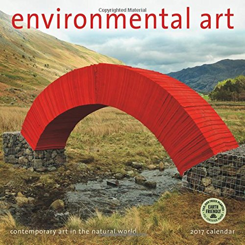 Environmental Art 2017 Wall Calendar: Contemporary Art in the Natural World