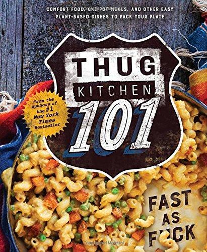Thug Kitchen 101: Fast as F*ck (Thug Kitchen Cookbooks) by Thug Kitchen, Matt Holloway, Michelle Davis