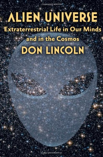 Alien Universe: Extraterrestrial Life in Our Minds and in the - Alien Universe