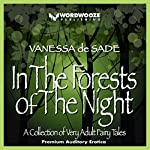 In the Forests of the Night: A Collection of Very Adult Fairy Tales | Vanessa de Sade