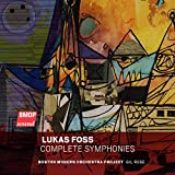 Lukas Foss: Complete Symphonies