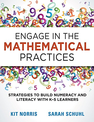 (Engage in the Mathematical Practices: Strategies to Build Numeracy and Literacy With K-5)