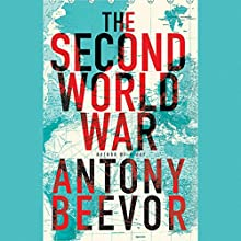 The Second World War Audiobook by Antony Beevor Narrated by Sean Barrett