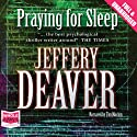 Praying for Sleep Audiobook by Jeffery Deaver Narrated by Tim Machin